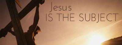 JesusIsTheSubject_graphic_FORWEB